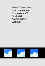 Libro 2nd International Conference Of Biodigital Architecture & Genetics, autor biodigital