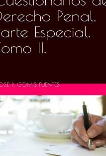 Cuestionarios de Derecho Penal. Parte Especial. Tomo II.