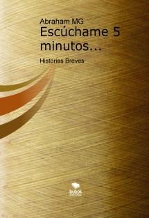 Escúchame 5 minutos... Historias Breves