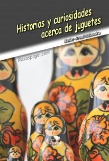 Historias y curiosidades acerca de juguetes