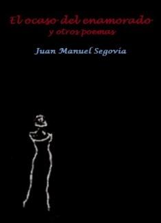 El ocaso del enamorado y otros poemas
