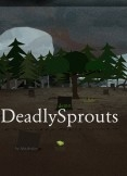 DeadlySprouts -Preview-