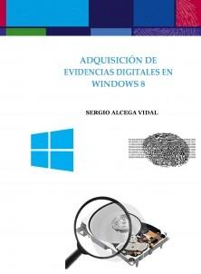 ADQUISICIÓN DE EVIDENCIAS  DIGITALES EN WINDOWS 8