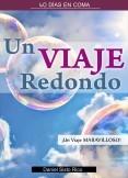 UN VIAJE REDONDO (40 DIAS EN COMA)
