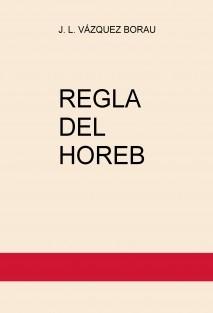 REGLA DEL HOREB