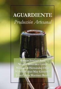 AGUARDIENTE Producción Artesanal