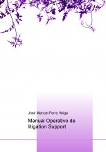 Libro Manual Operativo de litigation Support, autor Jose Manuel Ferro Veiga