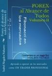 Forex al alcance de todos Volumen II Conviértete en un magnifico ANALISTA TÉCNICO de los Mercados.