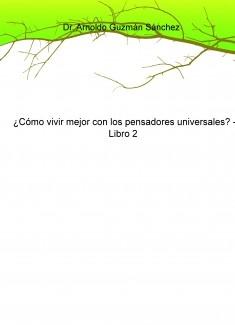 ¿Cómo vivir mejor con los pensadores universales? - Libro 2