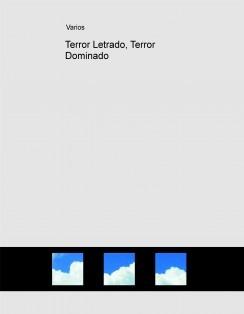 Terror Letrado, Terror Dominado