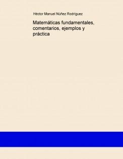 Matemáticas fundamentales, comentarios, ejemplos y práctica