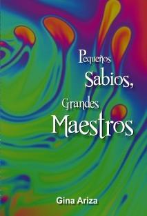 PEQUEÑOS SABIOS, GRANDES MAESTROS