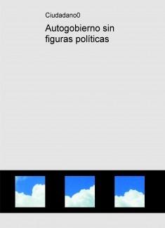 Autogobierno sin figuras políticas