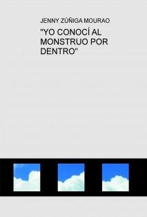 """""""YO CONOCÍ AL MONSTRUO POR DENTRO"""""""