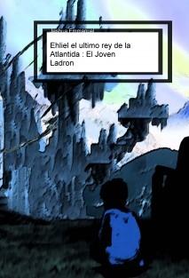 Ehliel el ultimo rey de la Atlantida : El Joven Ladron