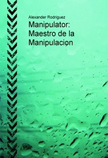 Manipulator: Maestro de la Manipulacion