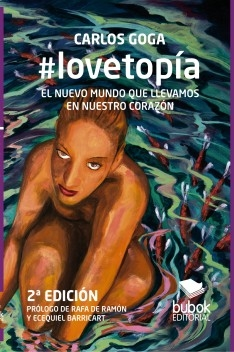 #lovetopía: EL NUEVO MUNDO QUE LLEVAMOS EN NUESTRO CORAZÓN (2ª Edición)