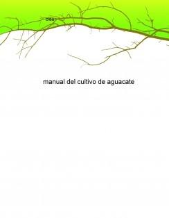 manual del cultivo de aguacate
