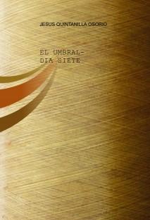 EL UMBRAL-DIA SIETE