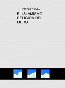 EL ISLAMISMO, RELIGIÓN DEL LIBRO