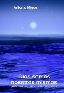 Dios somos nosotros mismos (Ed. en color)