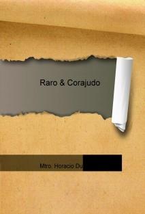 Raro & Corajudo