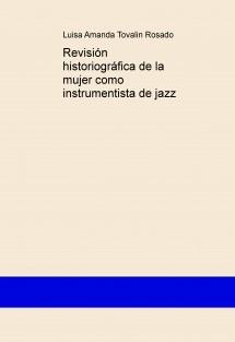 Revisión historiográfica de la mujer como instrumentista de jazz