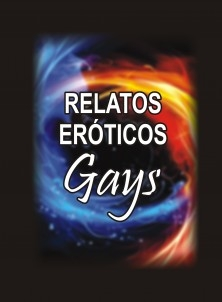 RELATOS EROTICOS GAYS