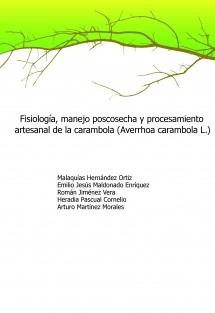 Fisiología, manejo poscosecha y procesamiento artesanal de la carambola (Averrhoa carambola L.)