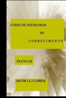 Curso de Sociologia do Conhecimento – Texto 02