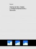 Intento de libro: Instala y configura Aplicaciones y Servicios