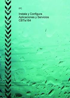 Instala y Configura Aplicaciones y Servicios CBTis164