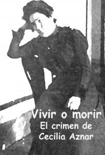 Vivir o morir. El crimen de Cecilia Aznar