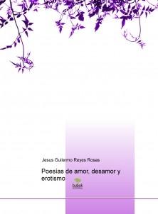 Poesías de amor, desamor y erotismo