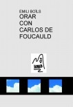 ORAR CON CARLOS DE FOUCAULD