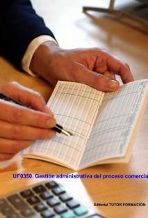 Gestión administrativa del proceso comercial. UF0350