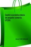 Gestión económica básica del pequeño comercio. UF2381