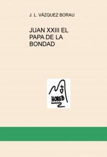 JUAN XXIII EL PAPA DE LA BONDAD