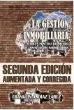 La Gestión Inmobiliaria - Teoría y práctica del mundo de los negocios inmobiliarios. Segunda edición aumentada y corregida (EDICIÓN EN PAPEL)