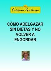 Libro Cómo adelgazar sin dietas y no volver a engordar, autor Cristina Galiano