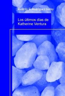 Los últimos días de Katherine Ventura