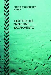 HISTORIA DEL SANTISIMO SACRAMENTO