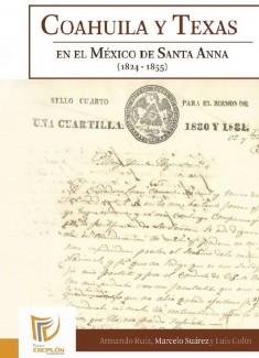 Coahuila y Texas en el México de Santa Anna (1824-1855)