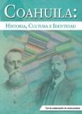 Coahuila: Historia, Cultura e Identidad