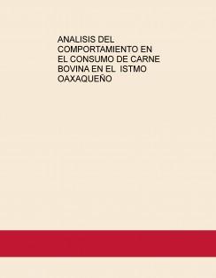 ANALISIS DEL COMPORTAMIENTO EN  EL CONSUMO DE CARNE BOVINA EN EL  ISTMO OAXAQUEÑO
