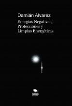Libro Energías Negativas, Protecciones y Limpias Energéticas, autor Francisco Damián Alvarez Yanes