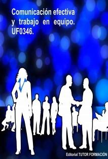 Comunicación efectiva y trabajo en equipo. UF0346.