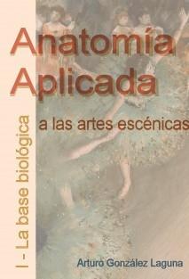 Anatomía Aplicada a las Artes Escénicas - I - La base biológica