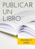 GUÍA DE CÓMO PUBLICAR UN LIBRO EN 7 PASOS