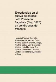 Experiencias en el cultivo de caracol Tote Pomacea flagellata (Say, 1827) en condiciones de traspatio